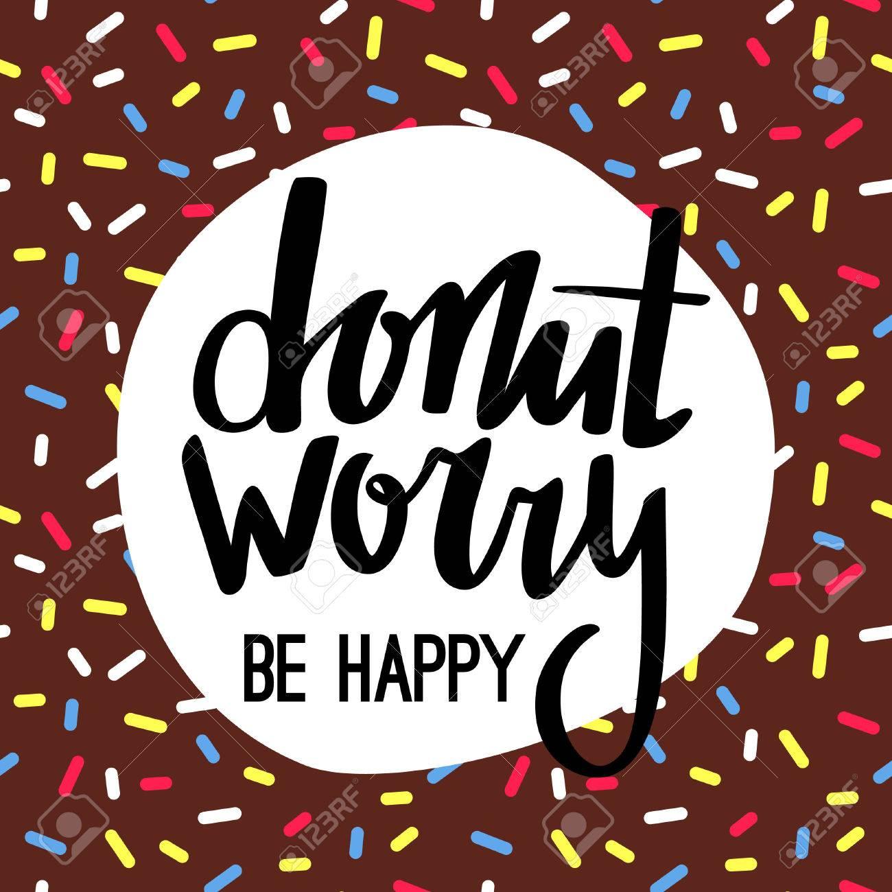 Donut worry be happy funny greeting card lettered phrase on donut worry be happy funny greeting card lettered phrase on brown chocolate doughnut glaze m4hsunfo