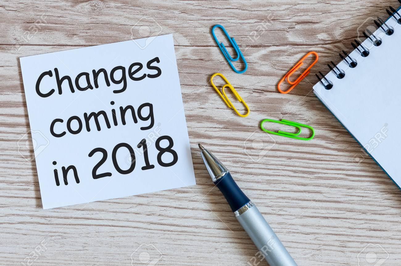 A note Changes coming in 2018  With office or school supplies