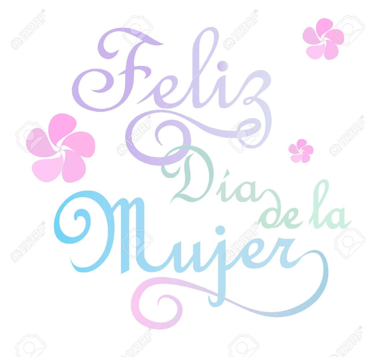 Feliz Dia De La Mujer Ist Glücklich Frauen S Tag In Spanischer