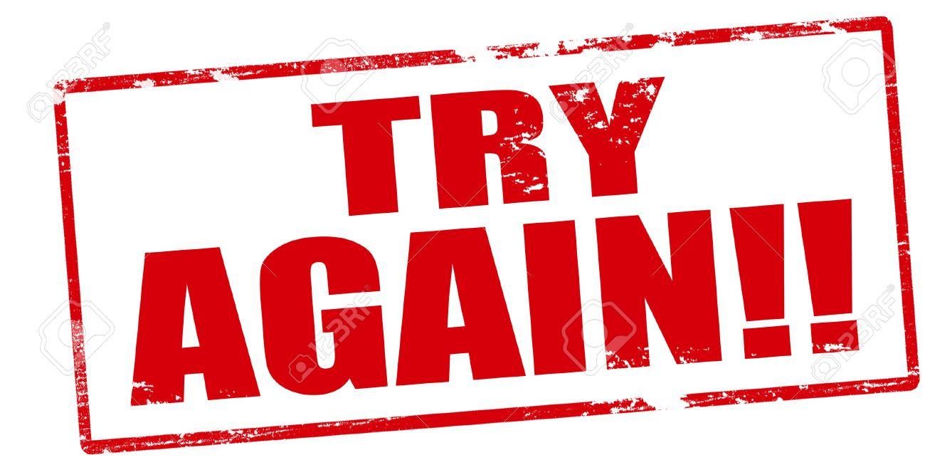 https://previews.123rf.com/images/carmenbobo/carmenbobo1506/carmenbobo150600506/41515293-rubber-stamp-with-text-try-again-inside.jpg