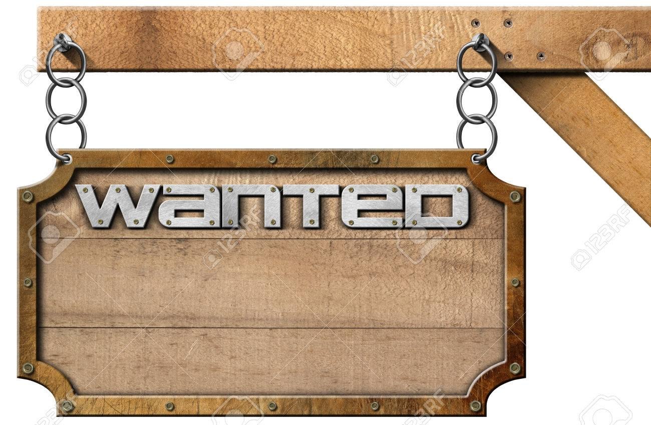 Wooden Sign With Planks And Metal Frame With Text Wanted. Hanging ...