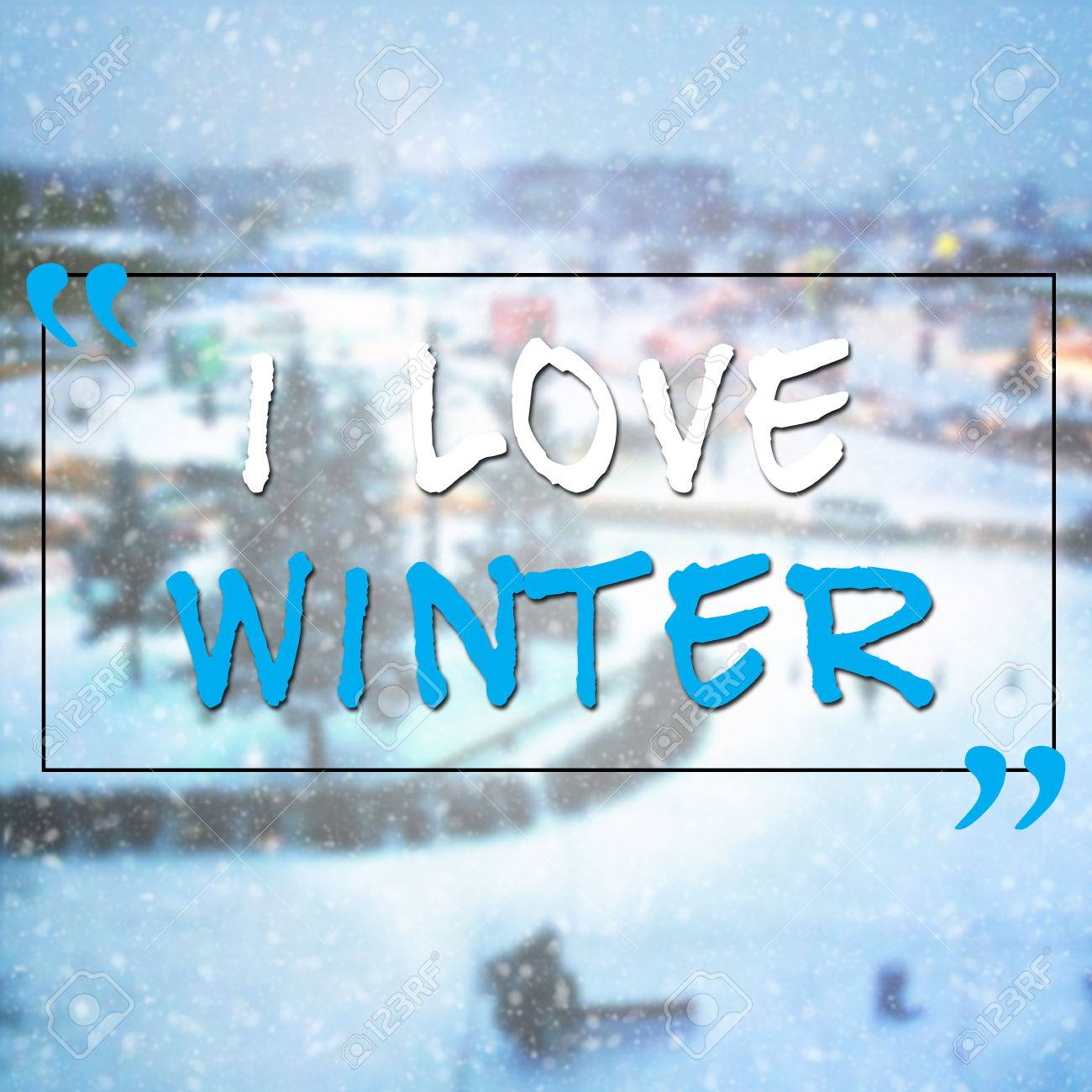 Nice I Love Winter Motivational Quote On Blurred Wallpaper With Snow Stock Photo    65338044