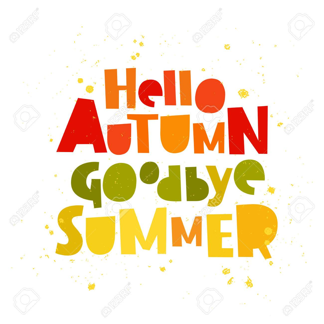 Quote Hello Autumn. Goodbye, Summer. The Trend Calligraphy. Vector  Illustration On White
