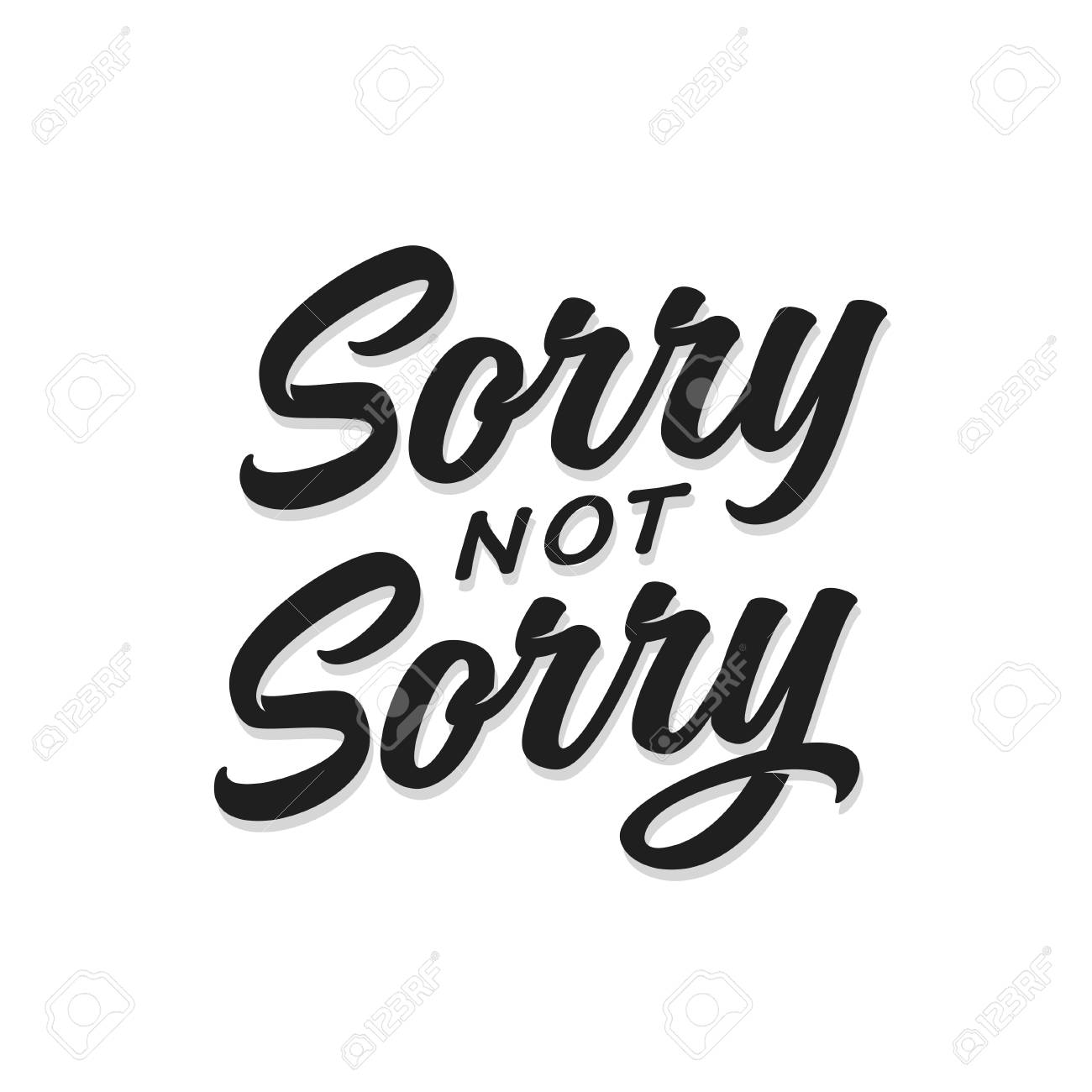 sorry not sorry t shirt lettering design funny trendy quote phrase message vector