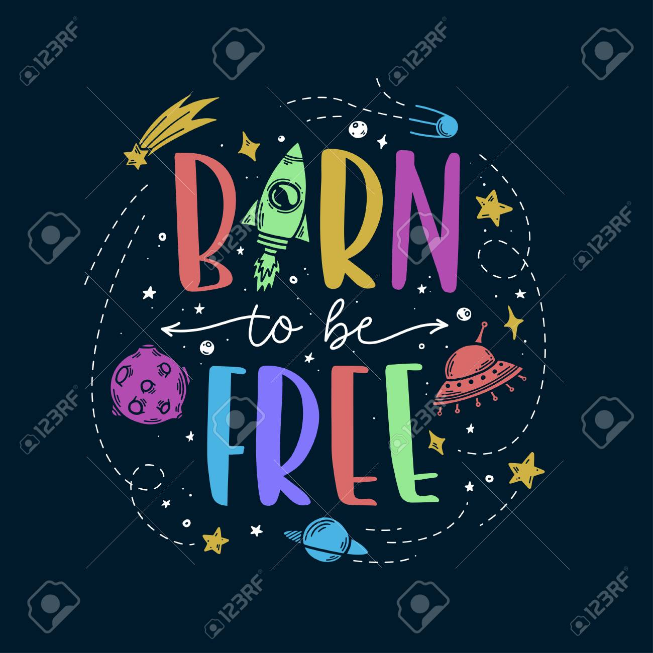 Space theme doodle slogan. Born to be free. Trendy colorful hand drawn graphics for kids apparel design, prints, decoration needs. Vector cartoon style illustration. - 127435358