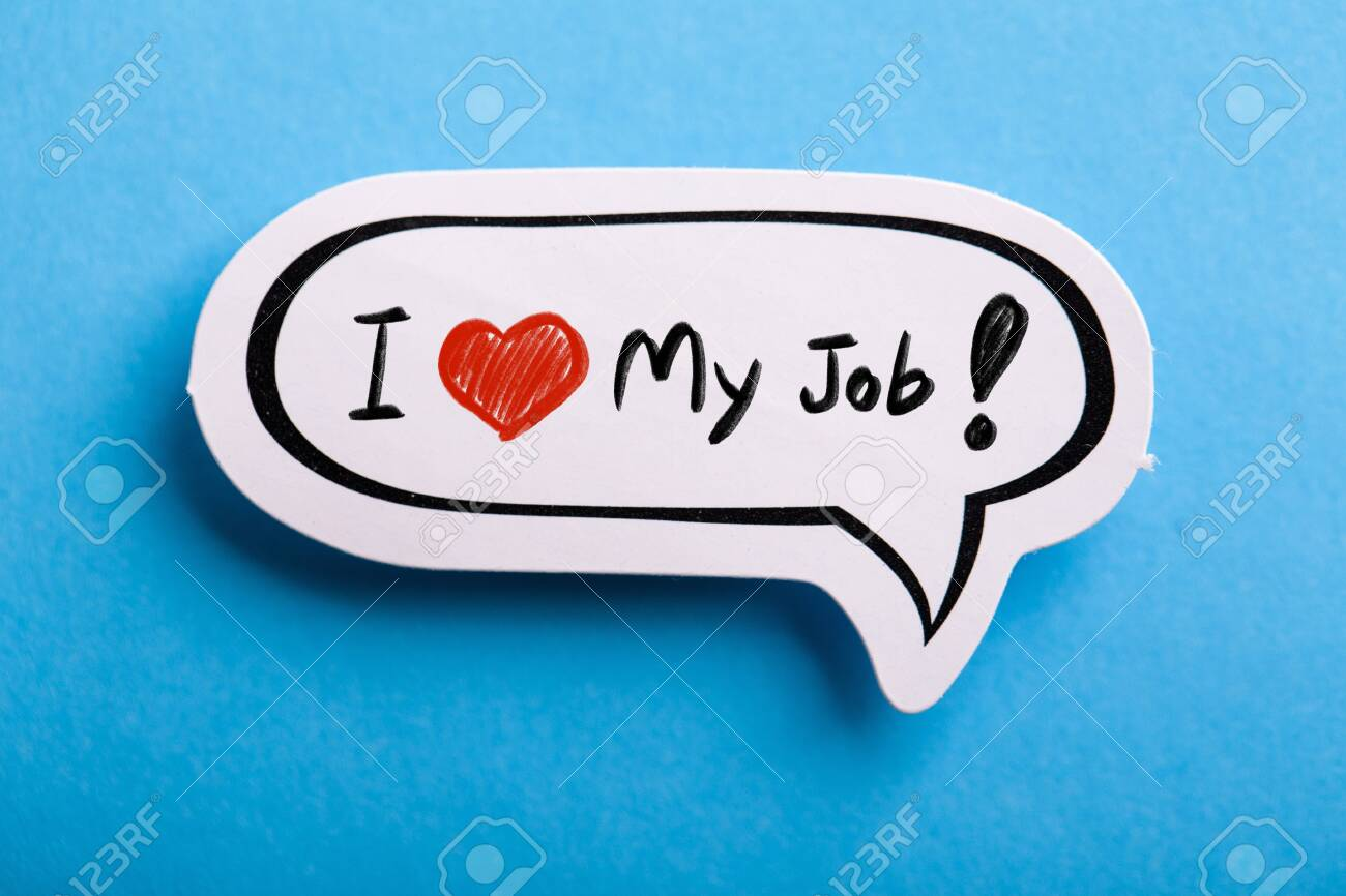 I Love My Job concept speech bubble isolated on blue background. - 152380634