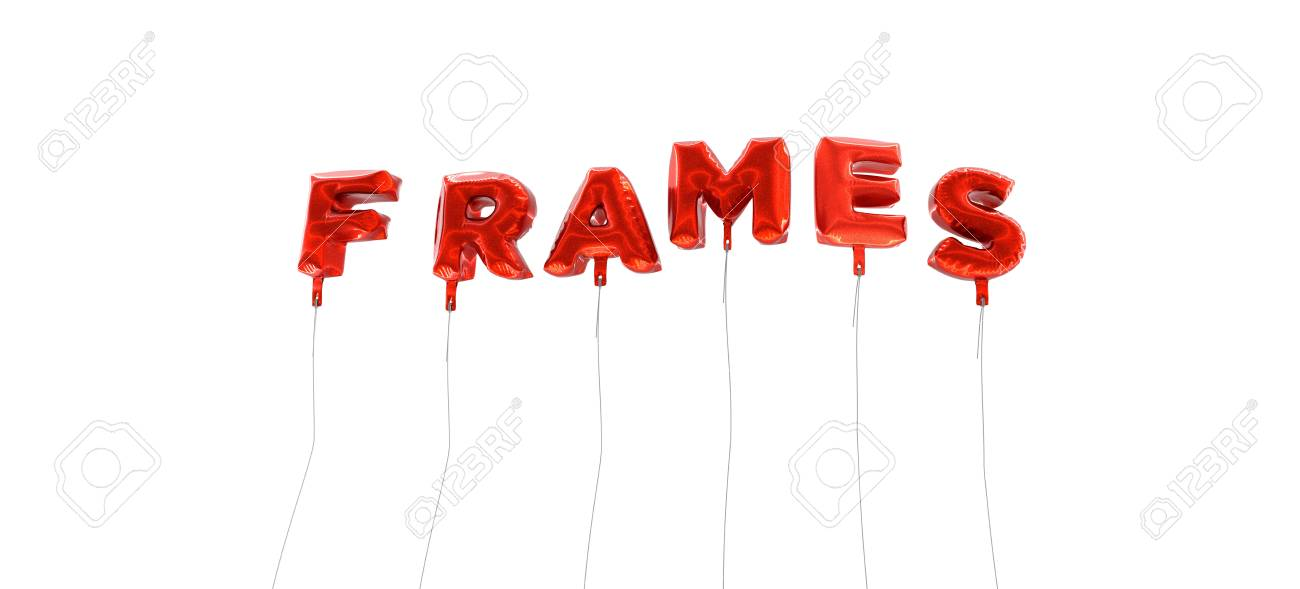 FRAMES - Word Made From Red Foil Balloons - 3D Rendered. Can.. Stock ...
