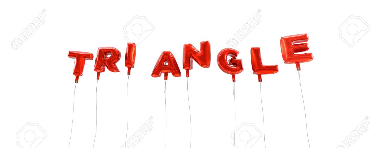 Triangle Word Made From Red Foil Balloons 3d Rendered Can