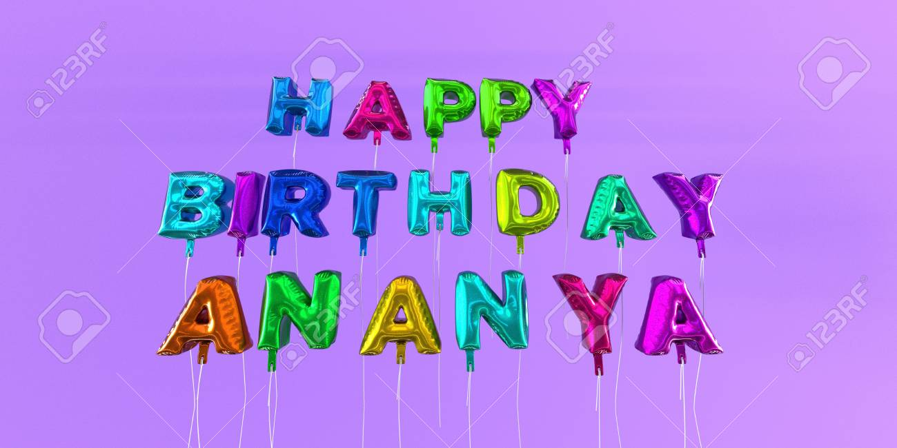 Happy Birthday Ananya Card With Balloon Text 3d Rendered Stock