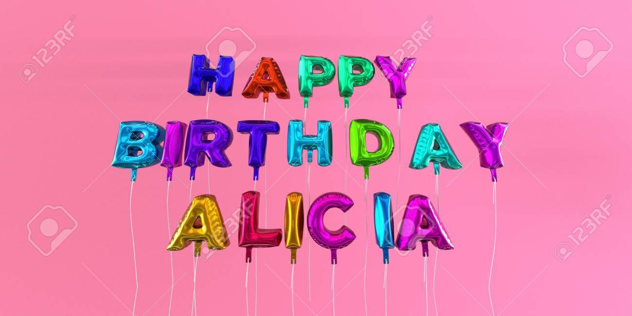 Carte Joyeux Anniversaire Alicia Avec Texte Ballon Image Stockée En 3d Cette Image Peut être Utilisée Pour Une Carte électronique Ou Une Carte