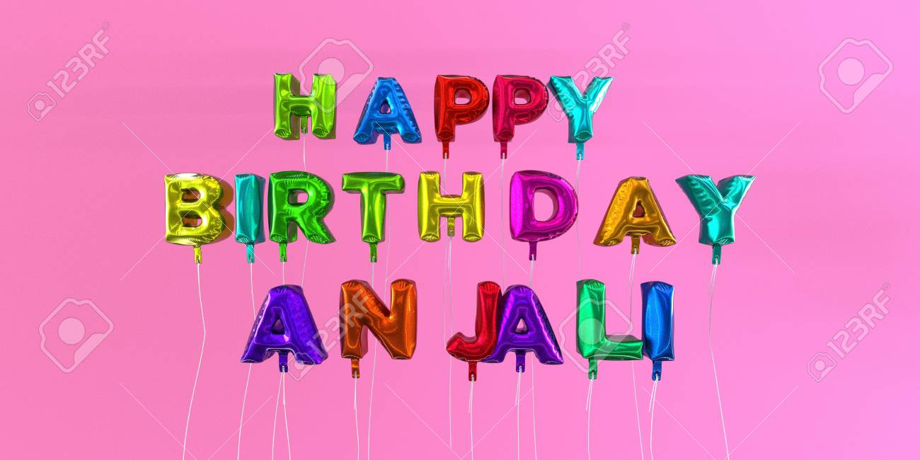 Happy Birthday Anjali Card With Balloon Text