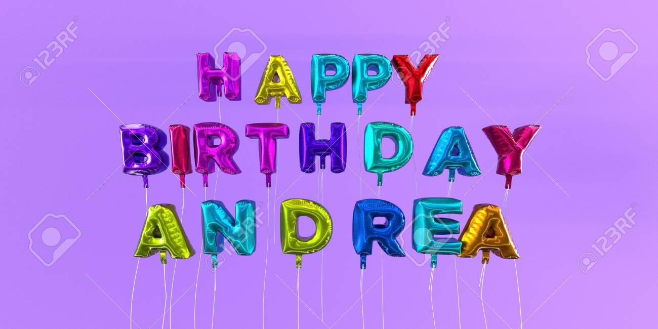 Carte De Joyeux Anniversaire Andrea Avec Texte Ballon Image Stockée En 3d Cette Image Peut être Utilisée Pour Une Carte électronique Ou Une