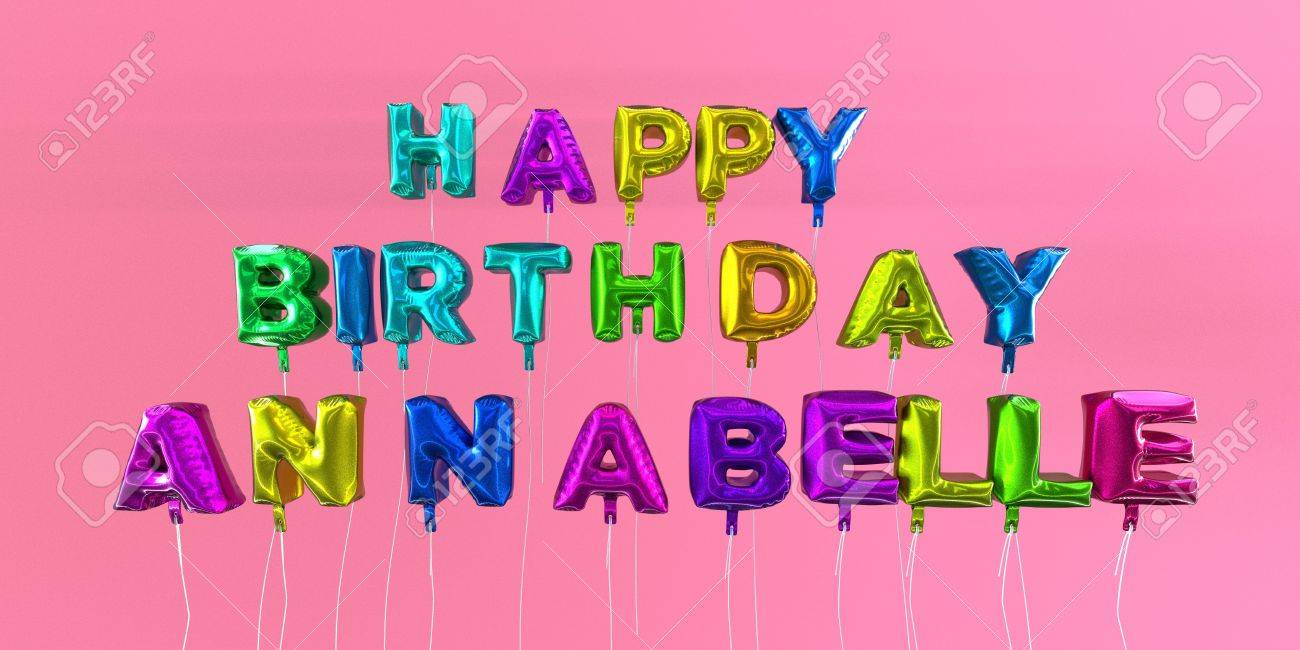 Annabelle stock photos royalty free annabelle images happy birthday annabelle card with balloon text 3d rendered stock image this image can izmirmasajfo