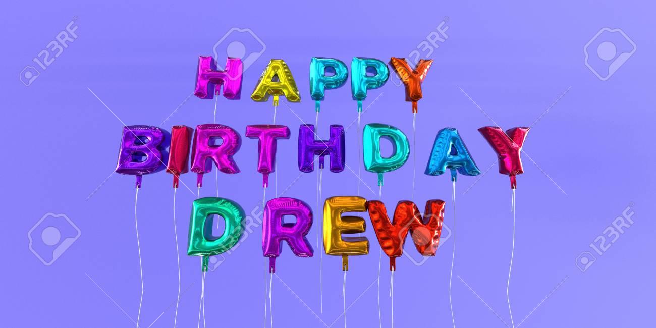 happy birthday drew Happy Birthday Drew Card With Balloon Text   3D Rendered Stock  happy birthday drew