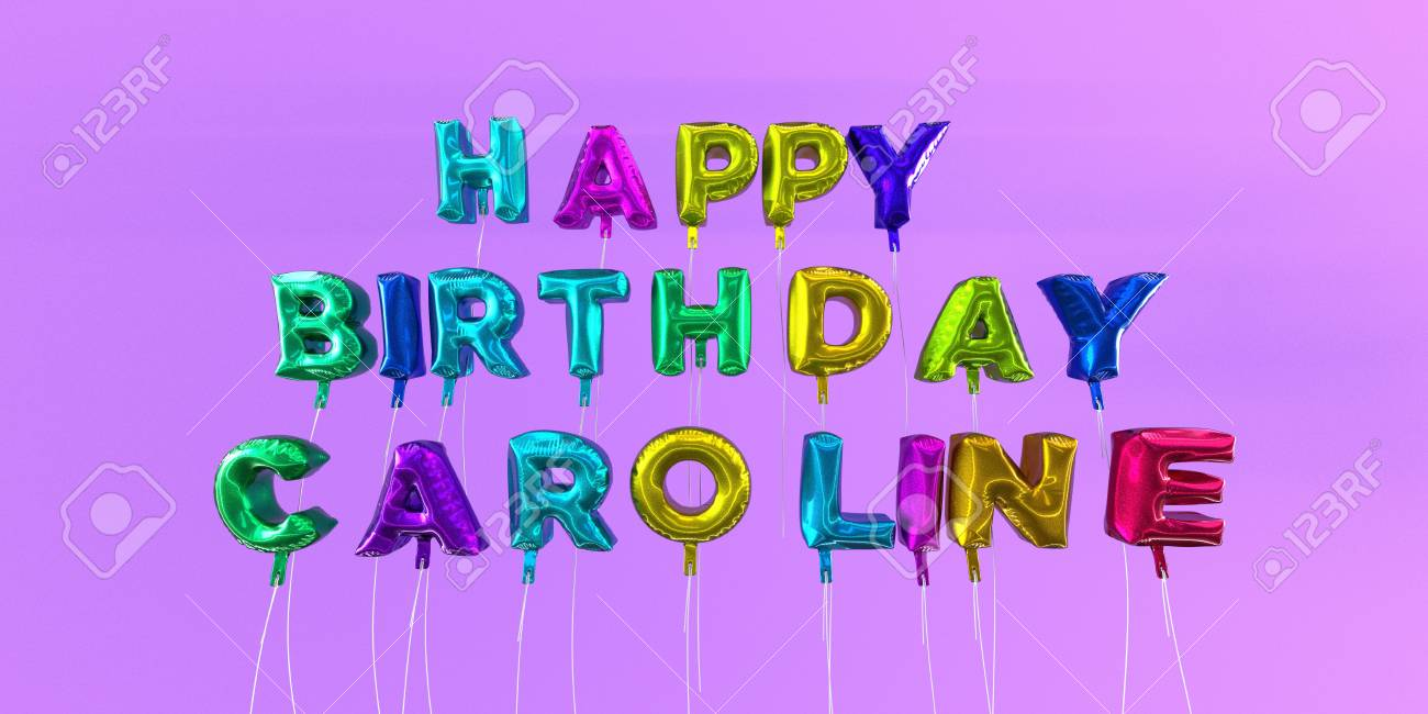 Carte De Joyeux Anniversaire Caroline Avec Texte De Ballon Image