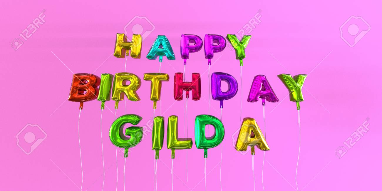 Happy Birthday Gilda Card With Balloon Text 3d Rendered Stock