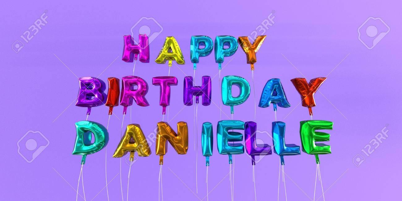Joyeux Anniversaire Carte Danielle Avec Le Texte De Ballon 3d