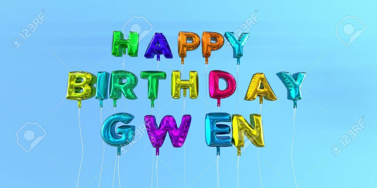 Joyeux Anniversaire Carte Gwen Avec Le Texte De Ballon 3d Rendu