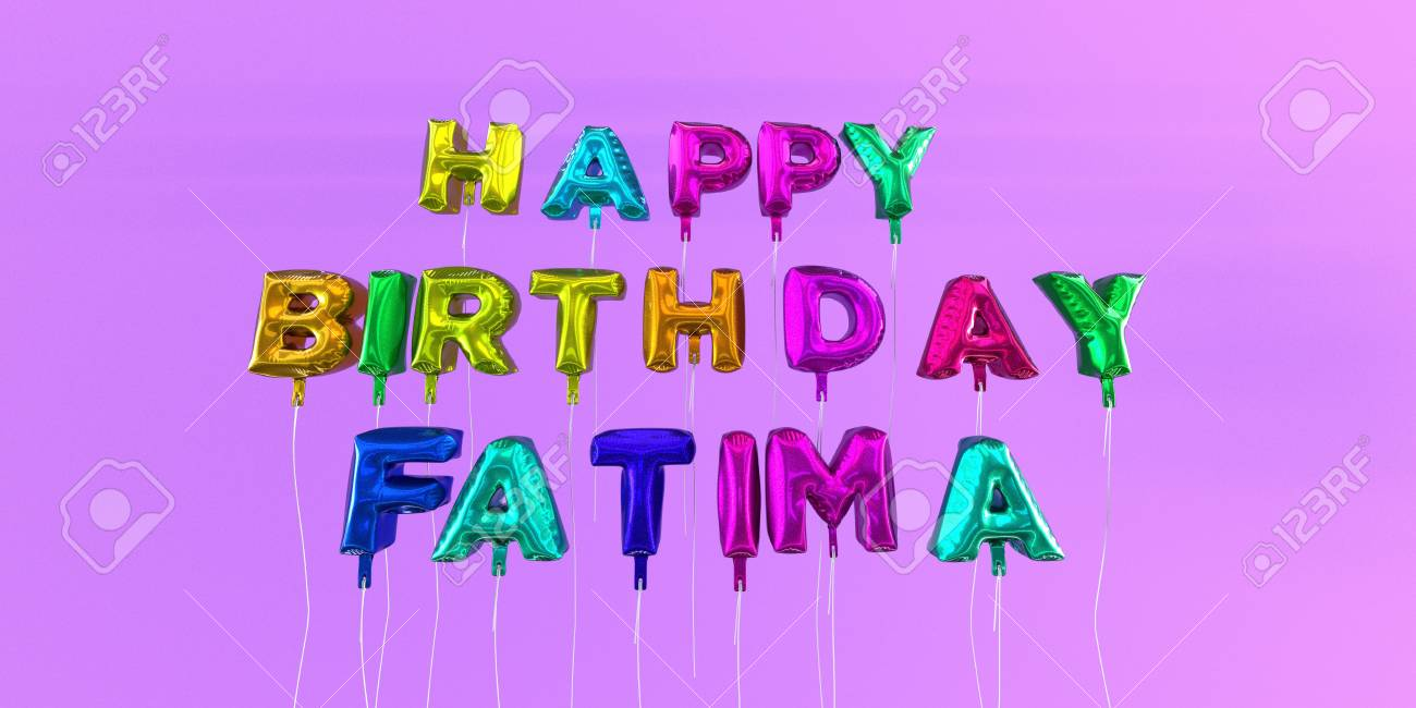 Joyeux Anniversaire Carte Fatima Avec Le Texte De Ballon 3d Rendu