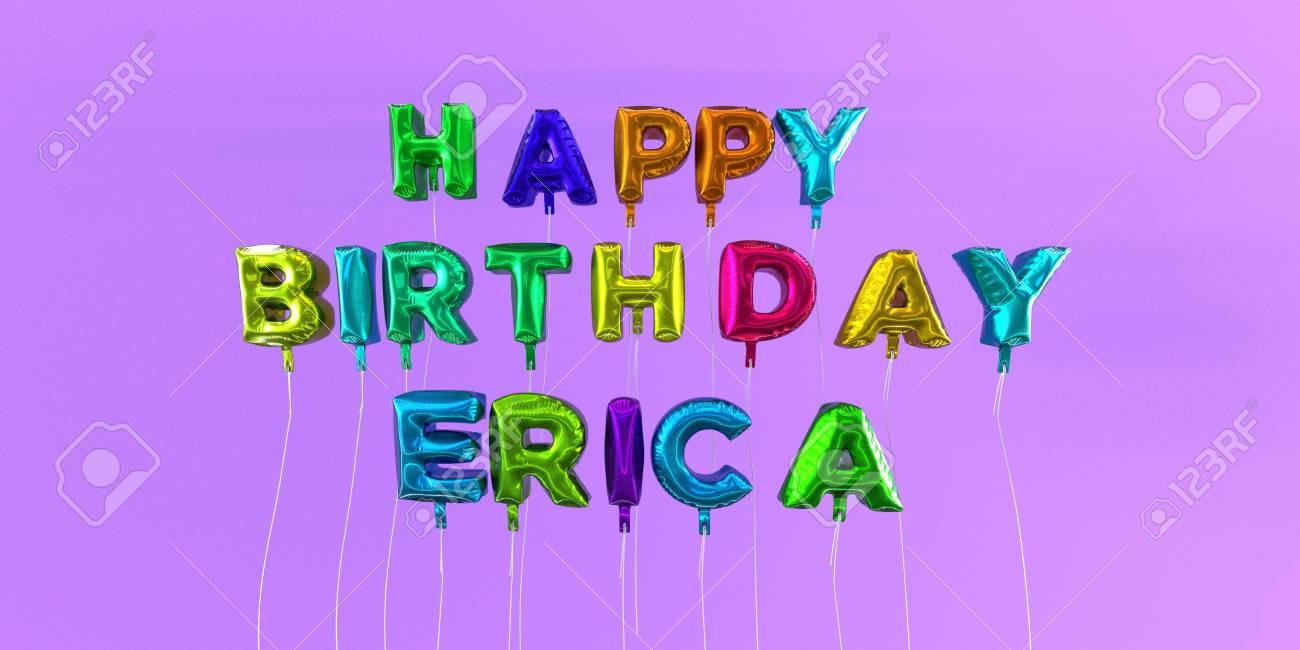 Carte Anniversaire Eric.Joyeux Anniversaire Erica Carte Avec Texte De Ballon Image Stock