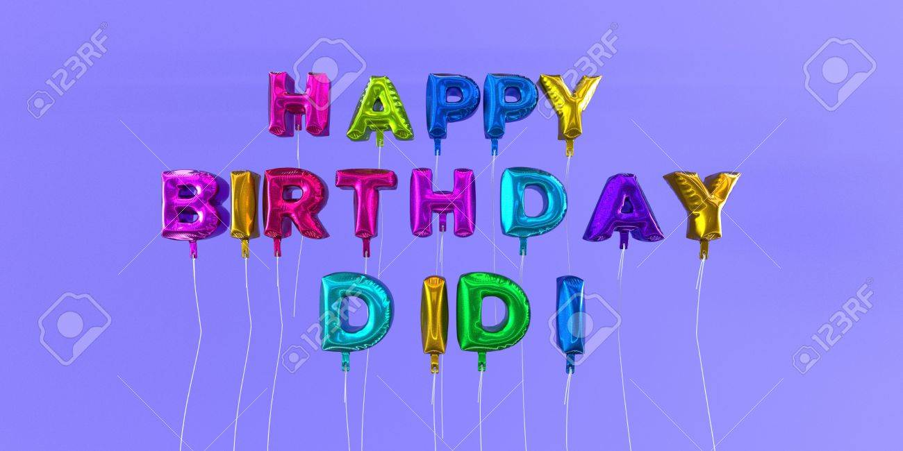 Happy Birthday Didi Card With Balloon Text 3d Rendered Stock