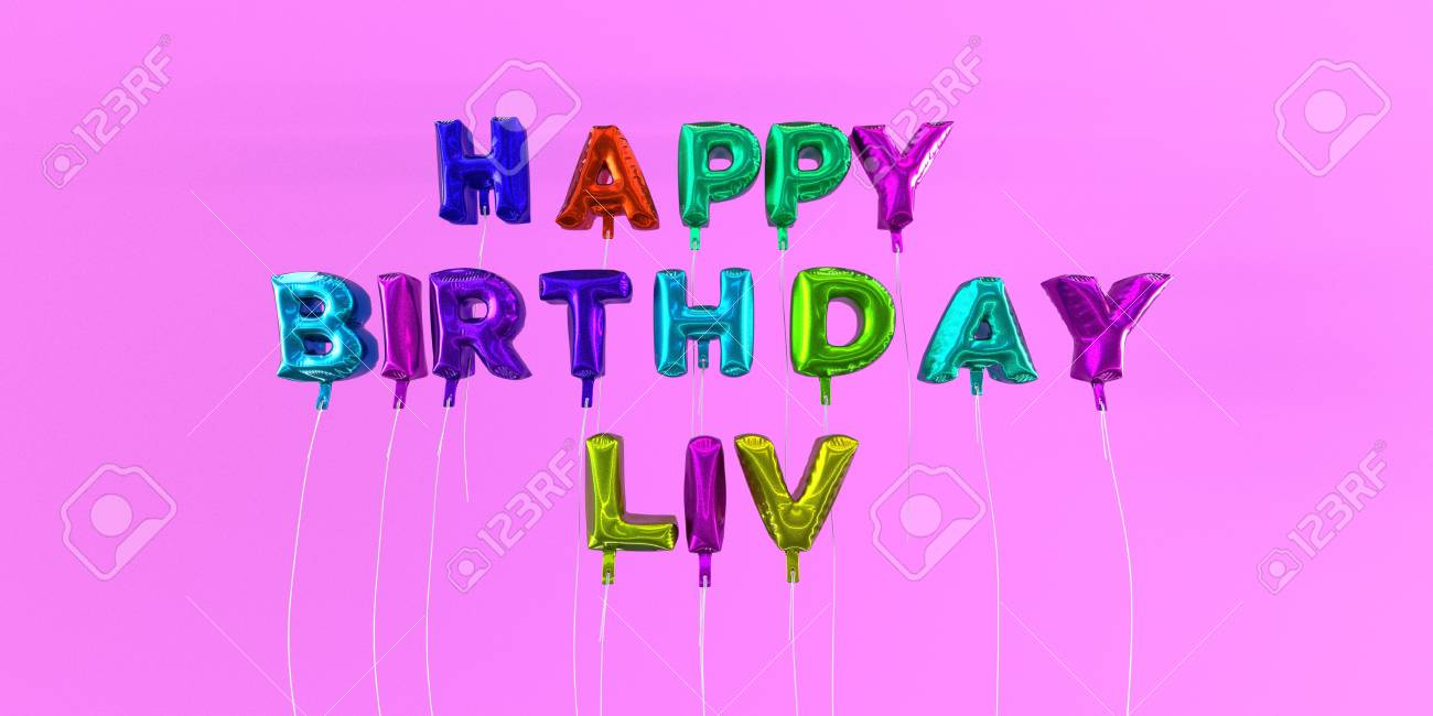 Alles Gute Zum Geburtstag Liv-Karte Mit Ballon Text - 3D Gerendert ...