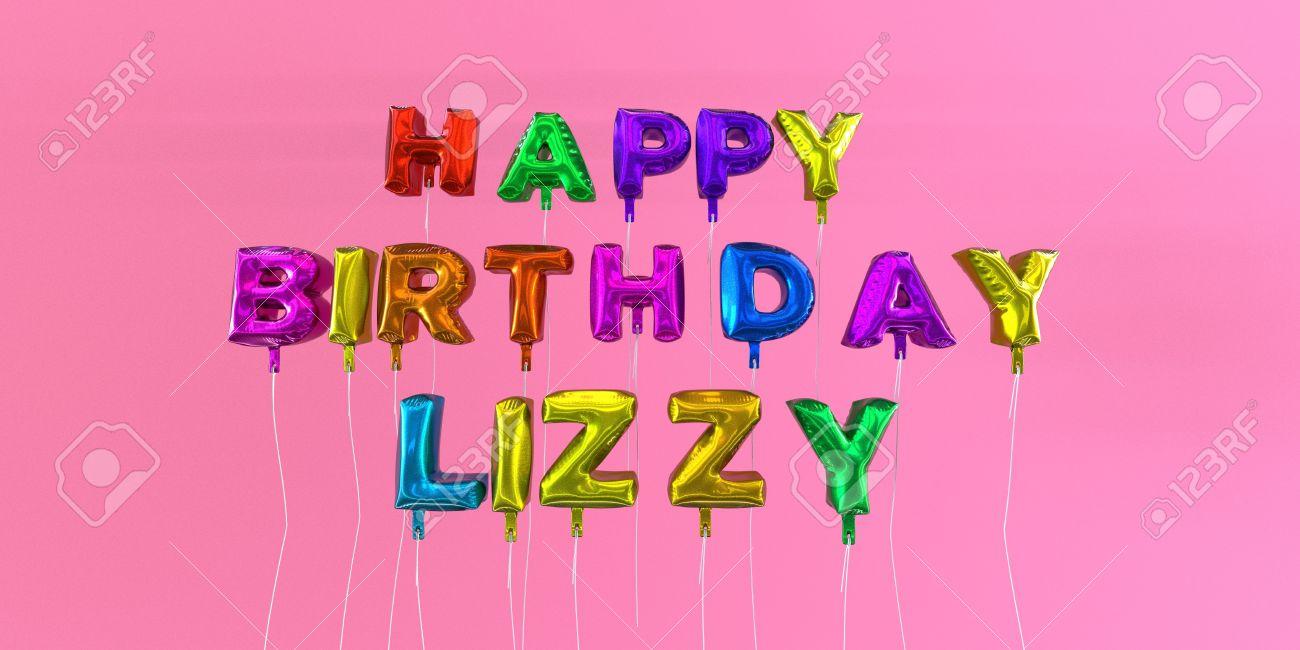 Feliz Cumple LizzyLT   - Página 2 66366055-feliz-cumplea%C3%B1os-tarjeta-de-lizzy-con-el-texto-del-globo-imagen-3d-stock-esta-imagen-se-puede-utilizar-