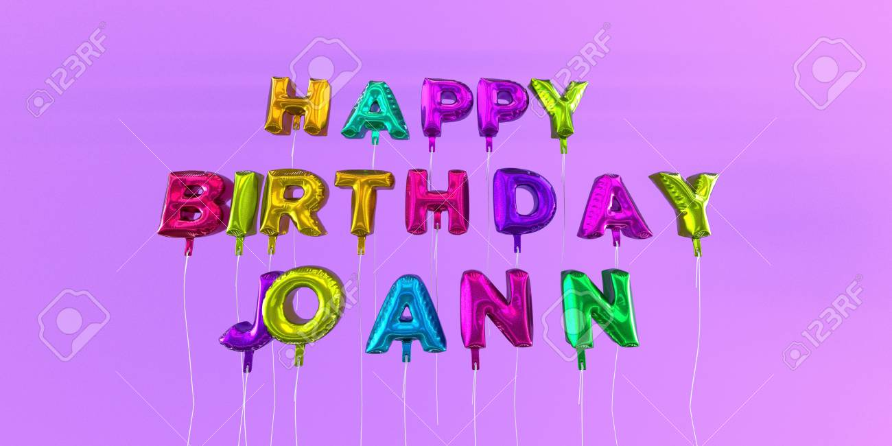happy birthday joann Happy Birthday Joann Card With Balloon Text   3D Rendered Stock  happy birthday joann