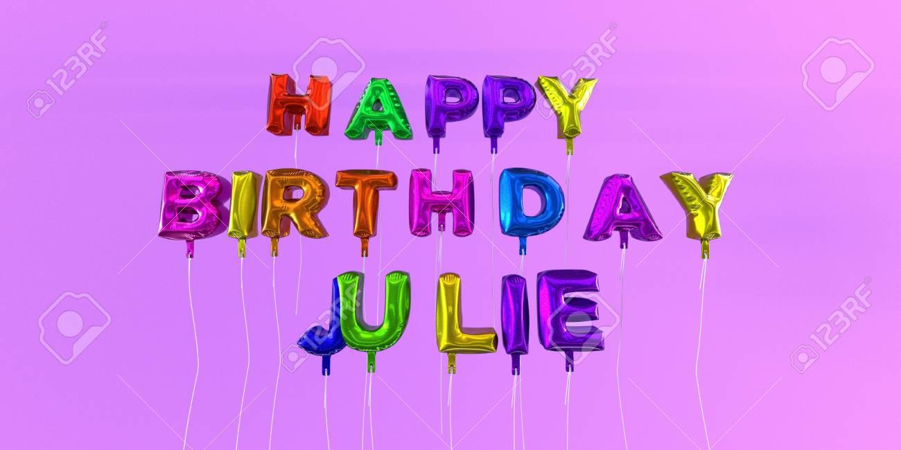 Joyeux Anniversaire Carte Julie Avec Un Message En Ballon Image 3d