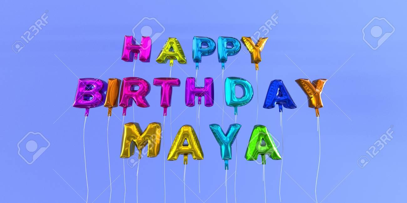 Carte De Joyeux Anniversaire Maya Avec Ballon Texte Image Stockee En 3d Cette Image Peut Etre Utilisee Pour Une Carte Electronique Ou Une Carte Postale Imprimee Banque D Images Et Photos Libres