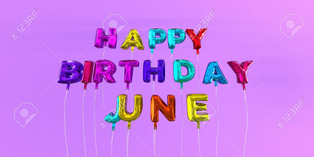 happy birthday june Happy Birthday June Card With Balloon Text   3D Rendered Stock  happy birthday june