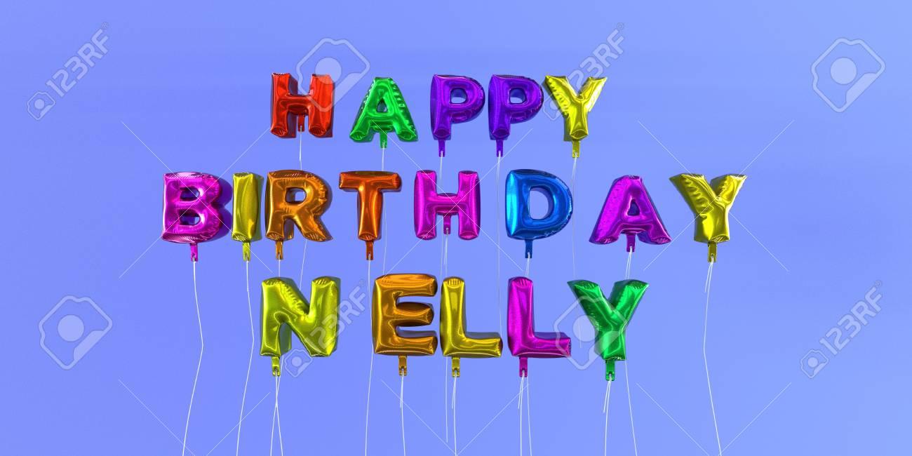 Carte De Joyeux Anniversaire Nelly Avec Texte De Ballon Image Stock Rendu 3d Cette Image Peut être Utilisée Pour Une Carte Virtuelle Ou Une Carte
