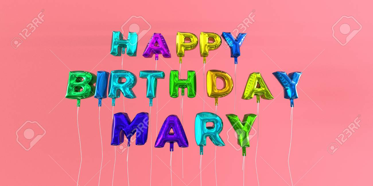 Happy Birthday Mary Card With Balloon Text 3d Rendered Stock
