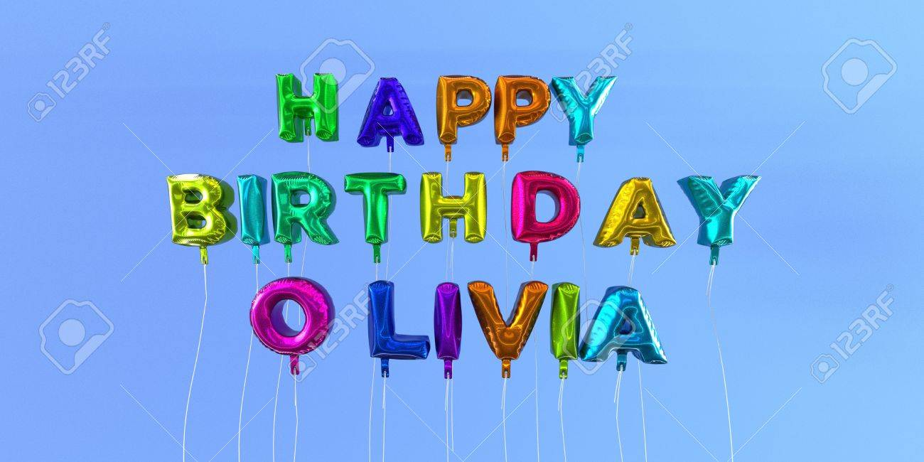 Happy Birthday Olivia Card With Balloon Text 3d Rendered Stock