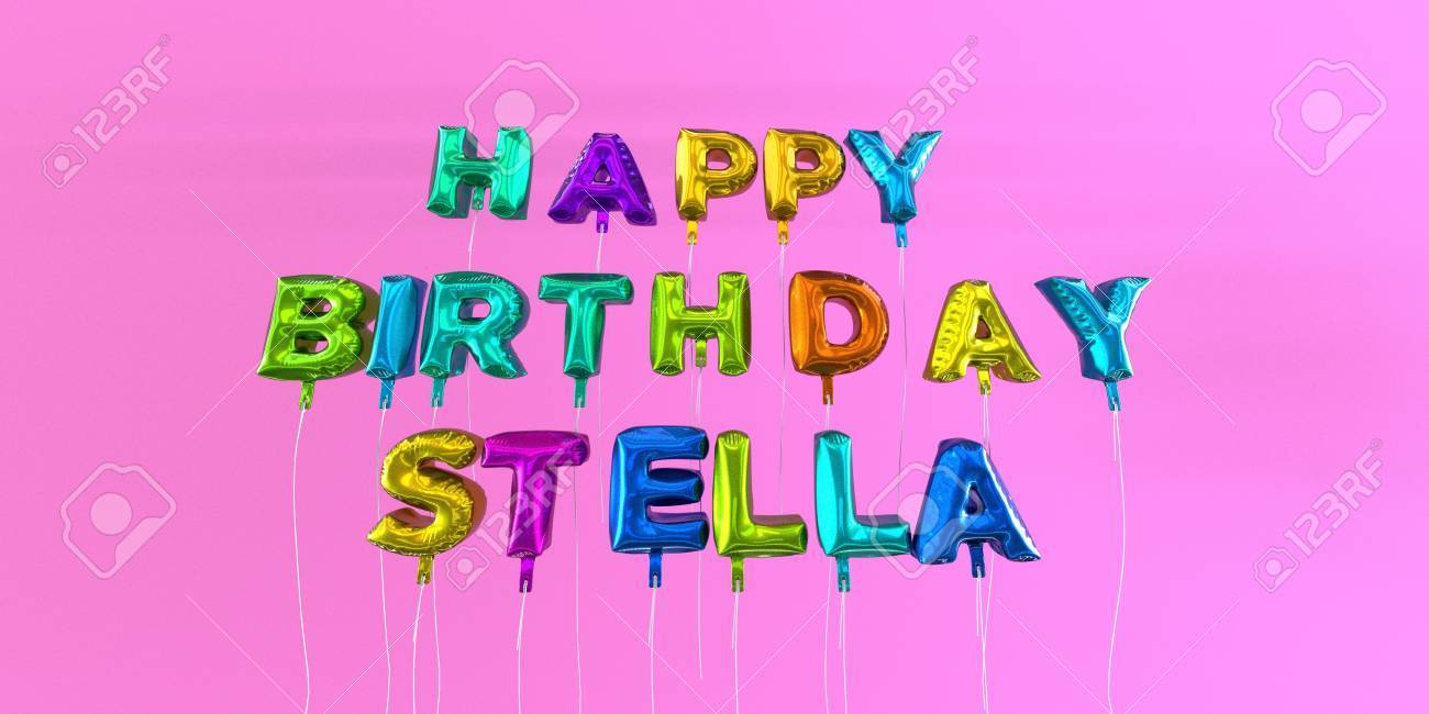 Happy Birthday Stella Card With Balloon Text 3d Rendered Stock