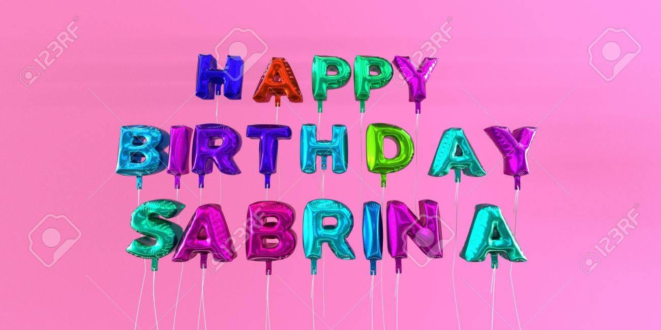 Joyeux Anniversaire Carte Sabrina Avec Le Texte De Ballon 3d Rendu