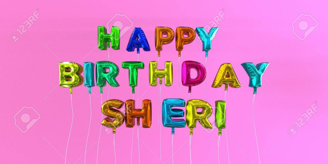 Happy Birthday Sheri Karte Mit Ballon Text