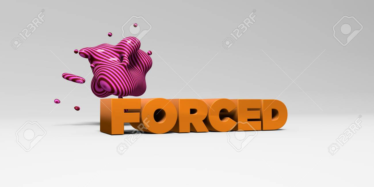 forced - 3d rendered colorful headline illustration. can be.. stock