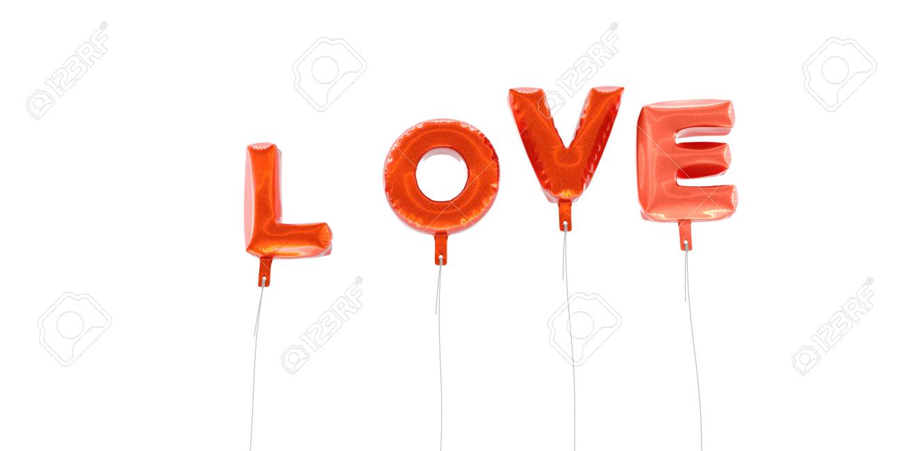 Love Word Made From Red Foil Balloons D Rendered Can Be Used For