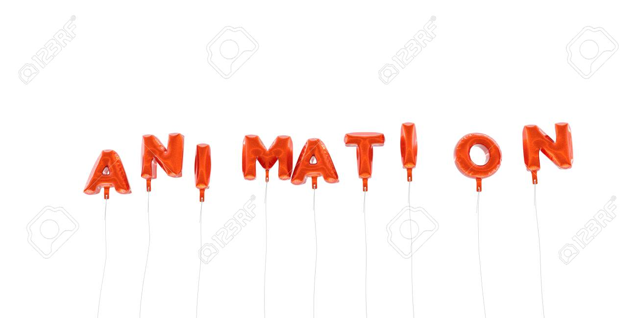 Animation word made from red foil balloons 3d rendered can be used for