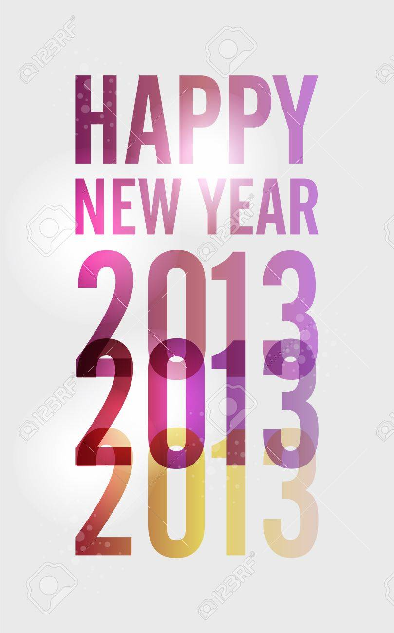 Contemporary happy New year 2013 colorful transparency poster  illustration, cleanly built grouped and ordered in layers for easy editing Stock Vector - 16808717