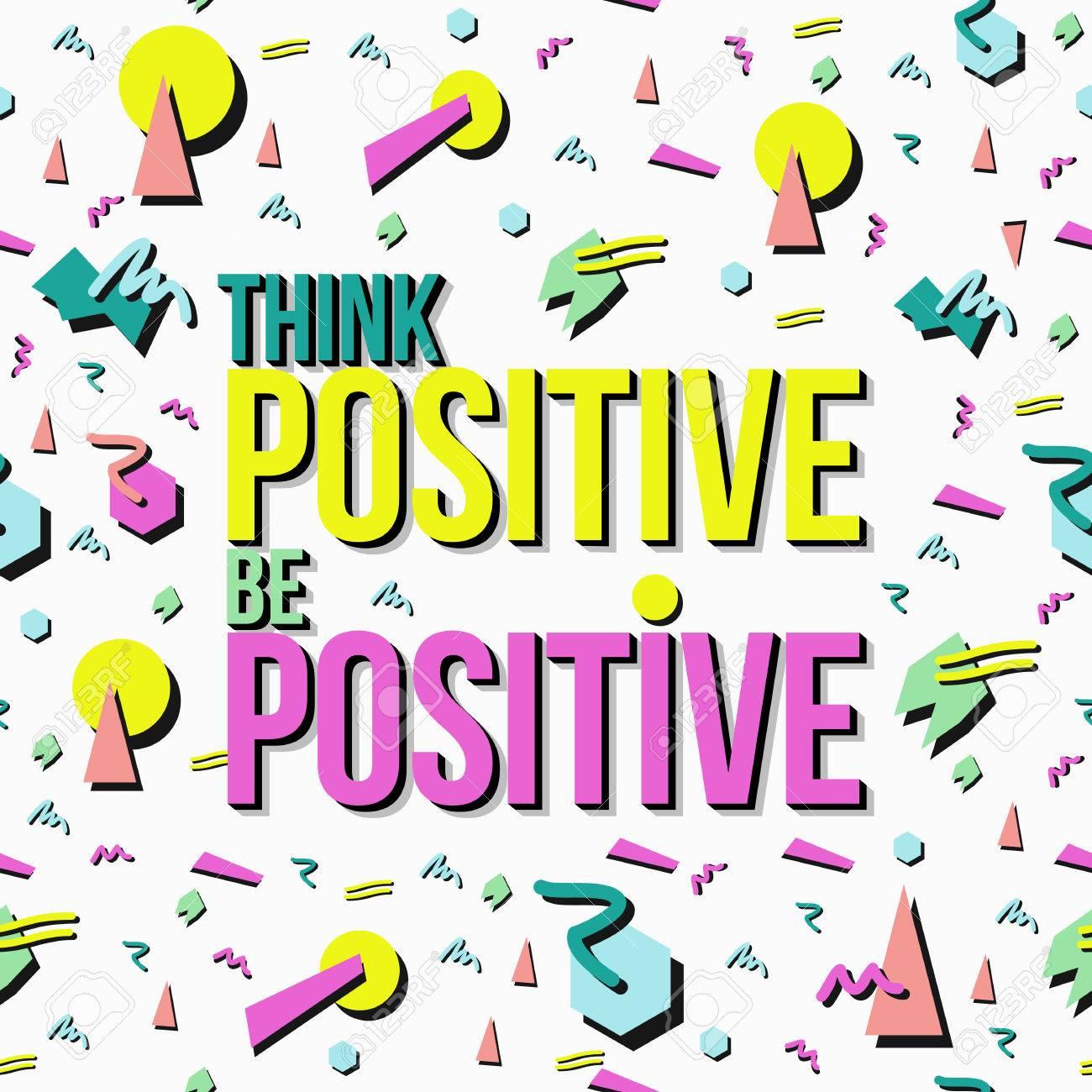 Penser Et être Positif Affiche De Citation Inspirée Positivité Notion Texte Avec Un Fond Rétro Années 90 De Style Memphis