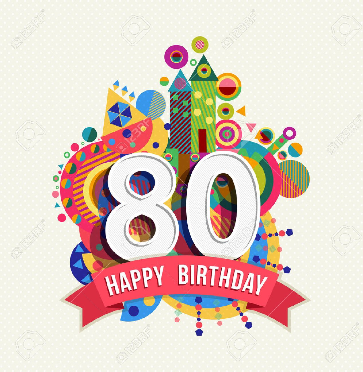 Happy Birthday eighty 80 year, fun celebration greeting card with number, text label and colorful geometry design. EPS10 vector. - 50199043