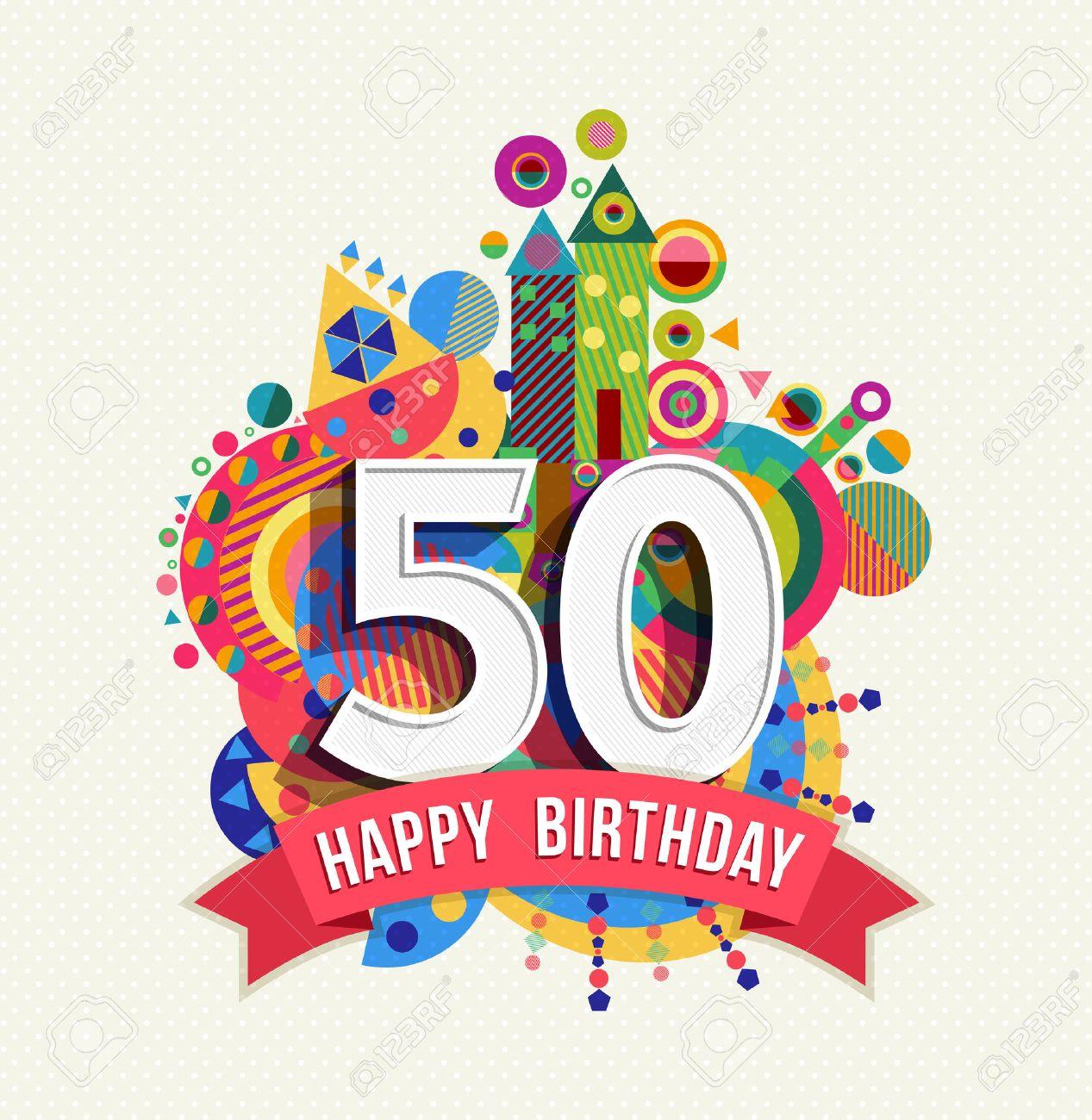 Feliz Cumpleaños Cincuenta Y 50 Años De Diseño De La Diversión Con El Número Etiqueta De Texto Y Colorido Elemento De Geometría Ideal Para El Cartel