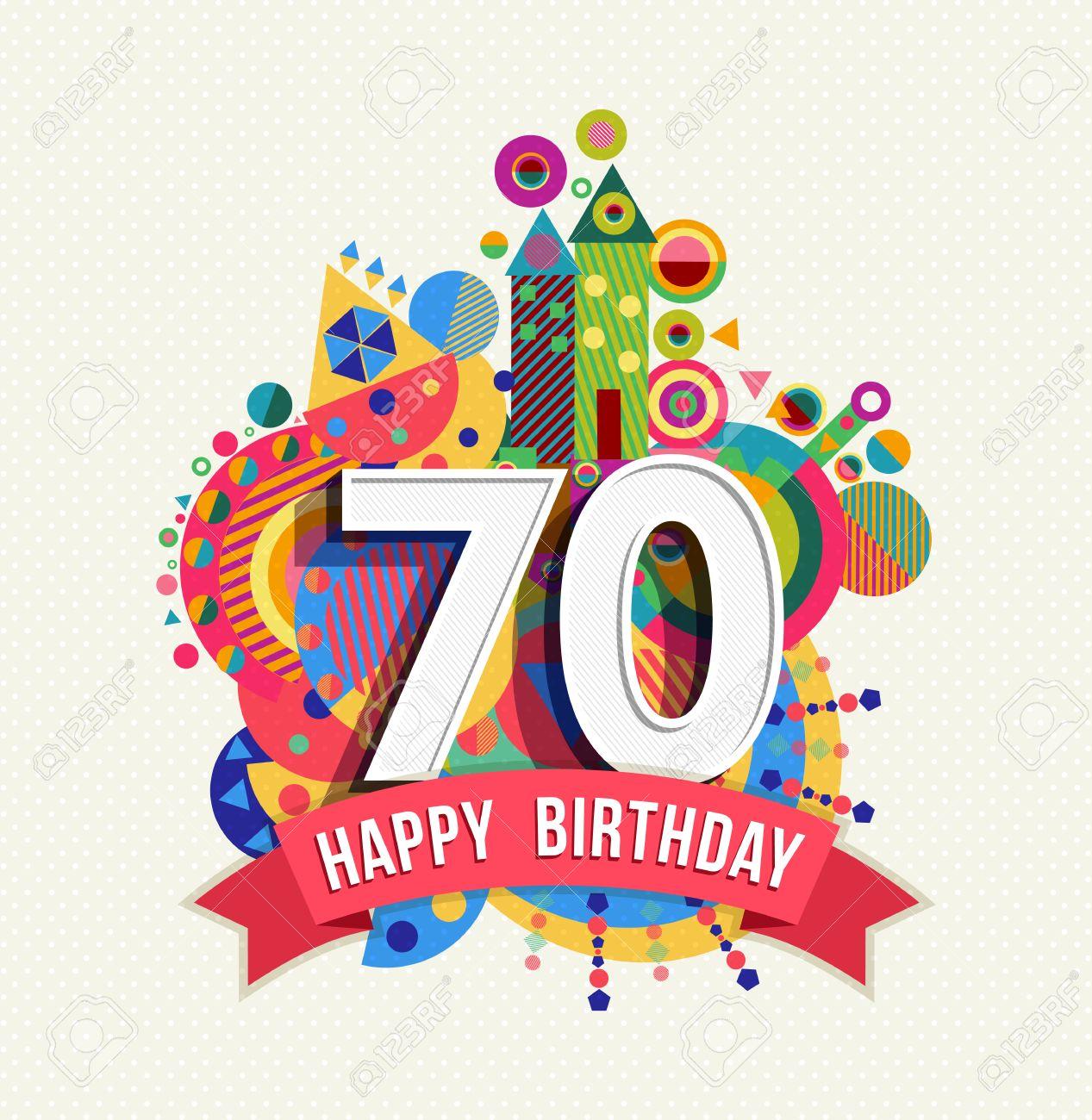 Cumpleaños 70 Años Setenta Tarjeta De Felicitación De La Diversión Feliz Celebración Con Número Etiqueta De Texto Y Un Diseño Colorido Geometría