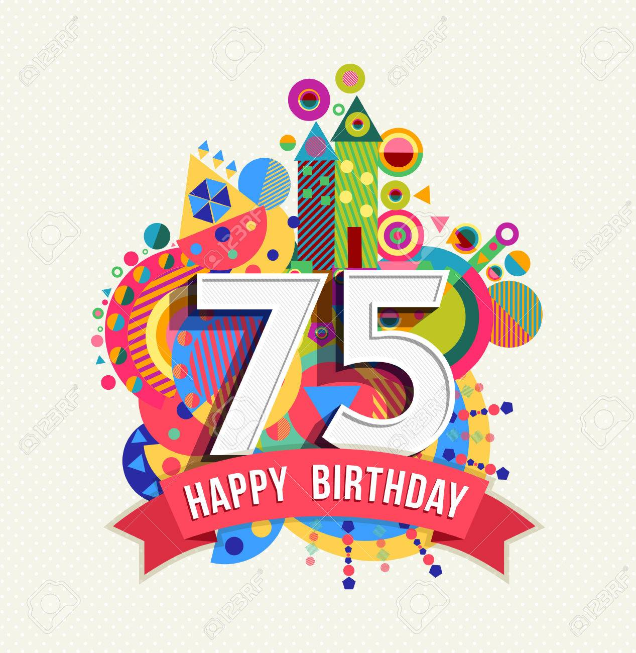 Happy Birthday seventy five 75 year, fun celebration greeting card with number, text label and colorful geometry design. - 51067476