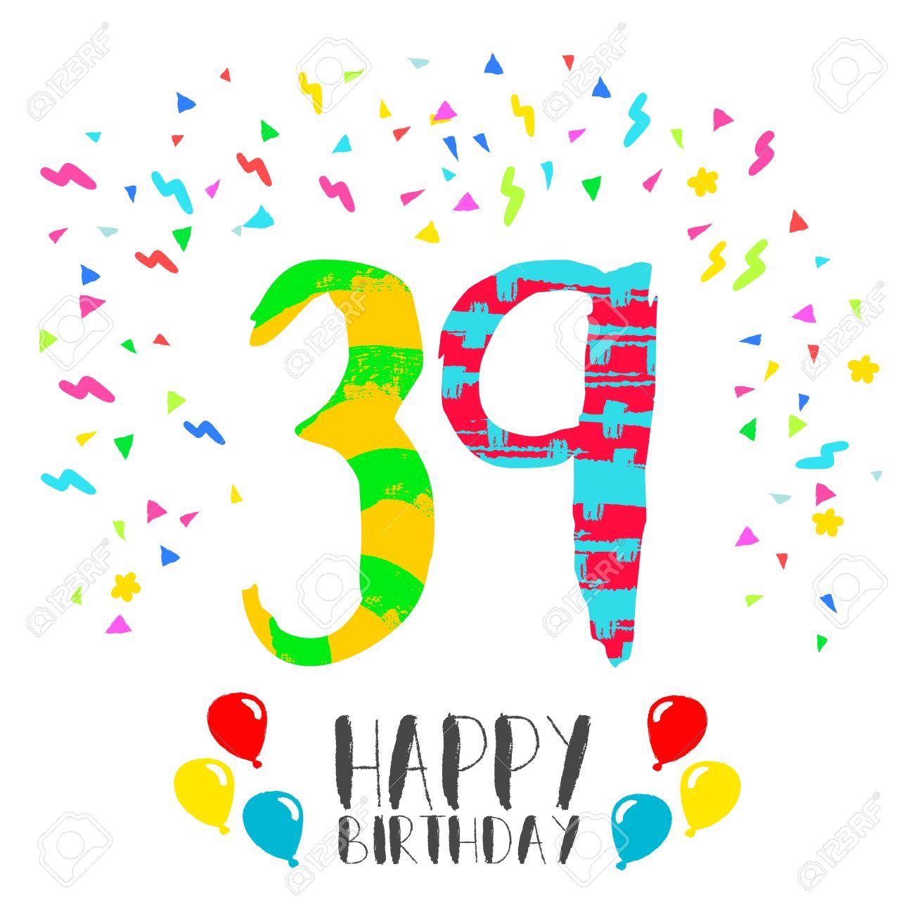 Joyeux Anniversaire Numéro 39 Carte De Voeux Pour Trente Neuf Ans Dans Un Style Dart Amusant Avec Des Confettis De Fête Invitation