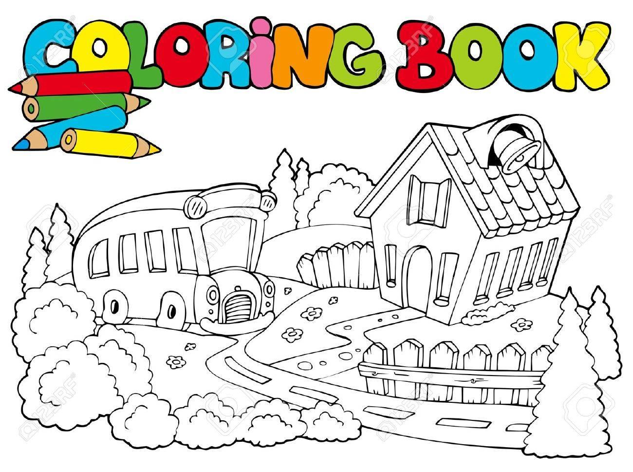 Libro Para Colorear Con Escuela Y Bus - Ilustración. Ilustraciones ...