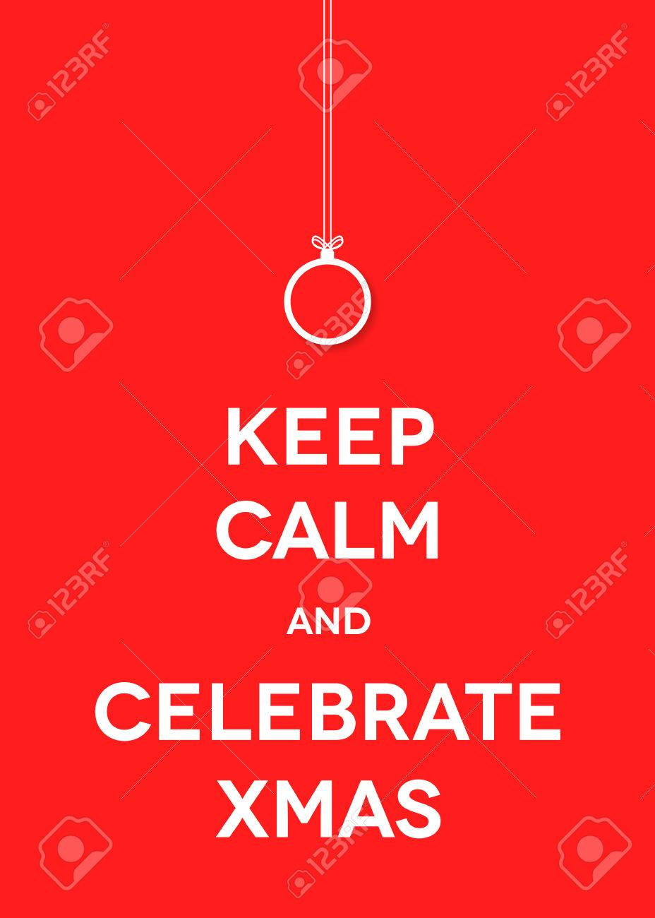 Christmas Card. Keep Calm And Celebrate Xmas. Eps 10 Vector ...