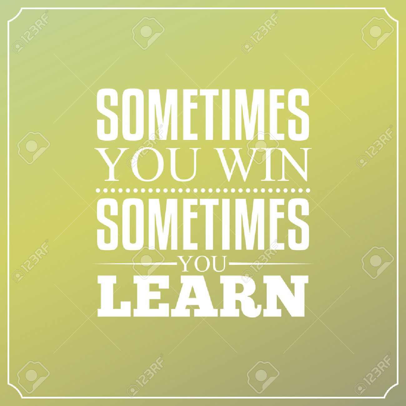 Sometimes You Win Sometimes You Learn Quotes Typography Design